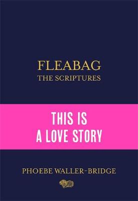 Fleabag: The Scriptures: The Sunday Times Bestseller