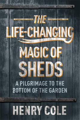 Life-Changing Magic of Sheds, The