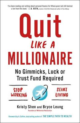 Quit Like a Millionaire: No Gimmicks, Luck, or Trust Fund Re...
