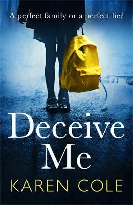 Deceive Me: The addictive psychological thriller with the mo...