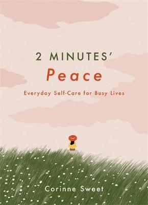 2 Minutes' Peace: Everyday Self-Care for Busy Lives
