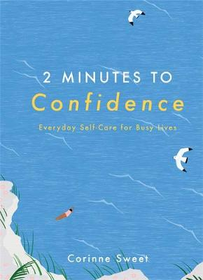2 Minutes to Confidence: Everyday Self-Care for Busy Lives