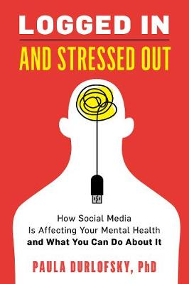 Logged In and Stressed Out: How Social Media is Affecting Your Mental Health and What You Can Do About It
