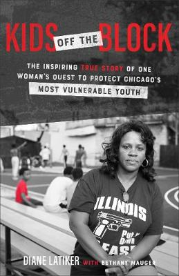 Kids Off the Block: The Inspiring True Story of One Woman...