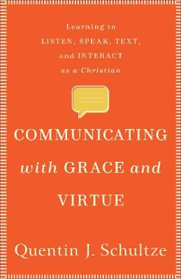 Communicating with Grace and Virtue: Learning to Listen, Spe...