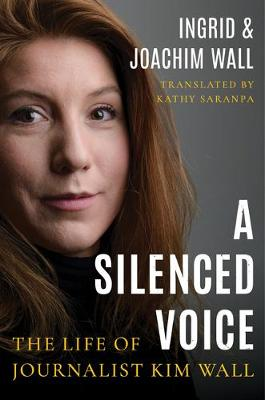 Silenced Voice, A: The Life of Journalist Kim Wall