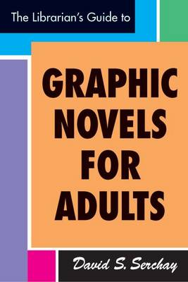 Librarian's Guide to Graphic Novels for Adults