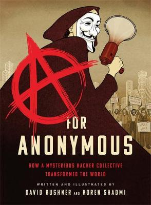 A for Anonymous (Graphic novel): How a Mysterious Hacker Col...