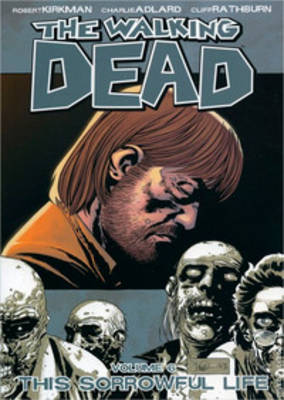 Walking Dead Volume 6: This Sorrowful Life, The