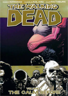 Walking Dead Volume 7: The Calm Before, The