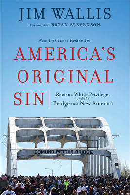 America's Original Sin: Racism, White Privilege, and t...
