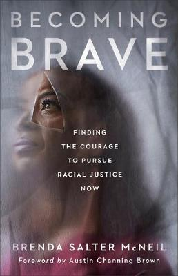 Becoming Brave: Finding the Courage to Pursue Racial Justice...