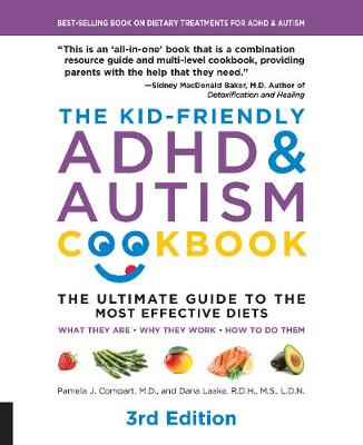 Kid-Friendly ADHD & Autism Cookbook, 3rd edition, The: T...