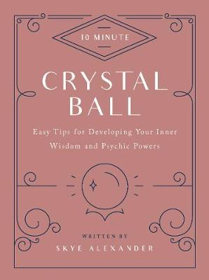 10-Minute Crystal Ball: Easy Tips for Developing Your Inner ...