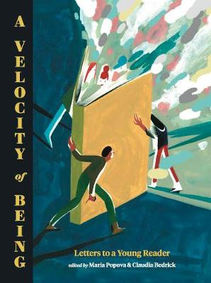 Velocity of Being, A: Letters to A Young Reader