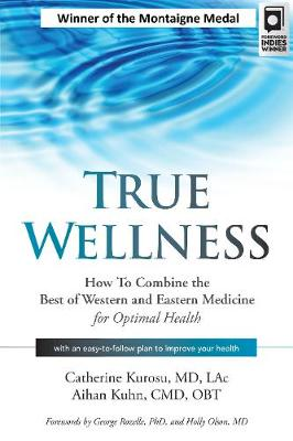 True Wellness: How to Combine the Best of Western and Easter...