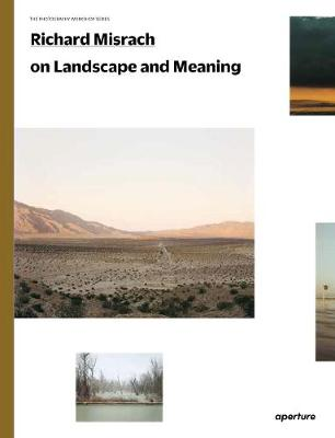 Richard Misrach on Landscape and Meaning: The Photography Wo...