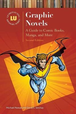Graphic Novels: A Guide to Comic Books, Manga, and More, 2nd...