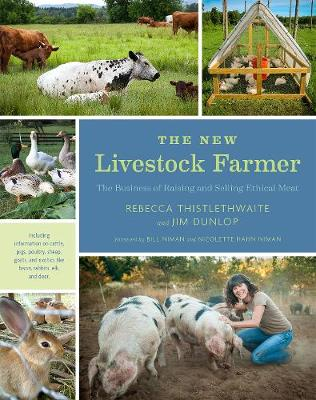 New Livestock Farmer, The: The Business of Raising and Selli...