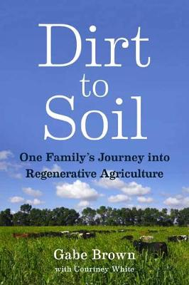 Dirt to Soil: One Family's Journey into Regenerative A...