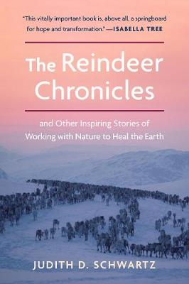 The Reindeer Chronicles, The: And Other Inspiring Stories of...