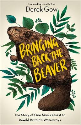 Bringing Back the Beaver: The Story of One Man's Quest...