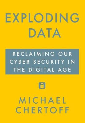 Exploding Data: Reclaiming Our Cyber Security in the Digital...