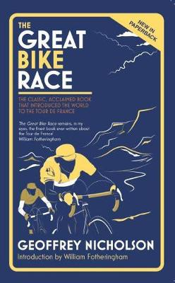 Great Bike Race, The: The Classic, Acclaimed Book That Intro...