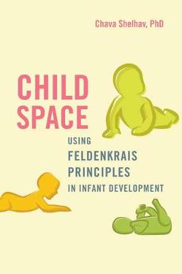 Child Space: An Integrated Approach to Infant Development Ba...
