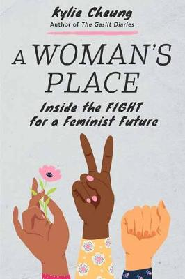 Woman's Place, A: Inside the Fight for a Feminist Futu...