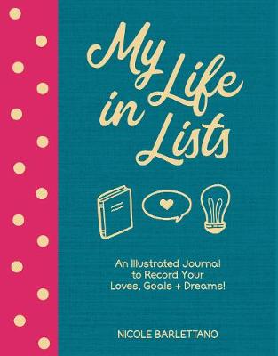 My Life in Lists: An Illustrated Journal to Record Your Love...