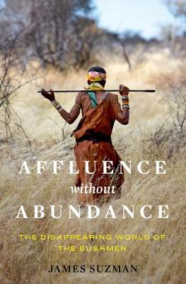 Affluence Without Abundance: The Disappearing World of the B...