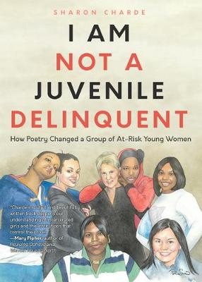 I Am Not a Juvenile Delinquent: How Poetry Changed a Group o...