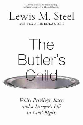 Butler's Child, The: White Privilege, Race, and a Lawy...