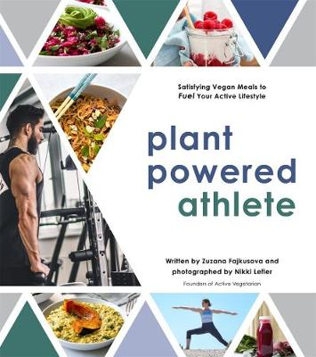 Plant Powered Athlete: Satisfying Vegan Meals to Fuel Your A...