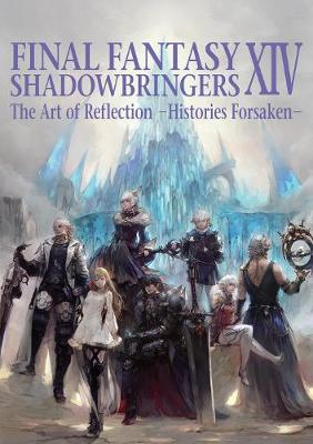 Final Fantasy Xiv: Shadowbringers Art Of Reflection – Histories Forsaken-