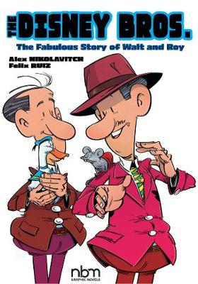 Disney Bros., The: The Fabulous Story of Walt and Roy