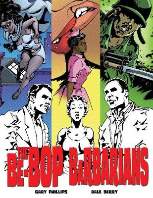 Be-Bop Barbarians, The: A Graphic Novel
