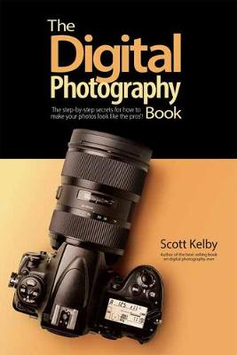 Digital Photography Book, The: The Step-by-Step Secrets for how to Make Your Photos Look Like the Pros
