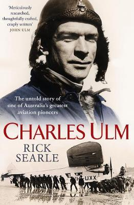 Charles Ulm: The untold story of one of Australia's gr...