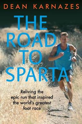 Road to Sparta, The: Reliving the Epic Run that Inspired the World's Greatest Foot Race