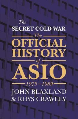 Secret Cold War, The: The Official History of ASIO, 1976 – 1989