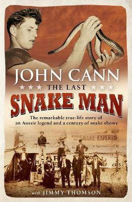 Last Snake Man, The: The remarkable true-life story of an Au...