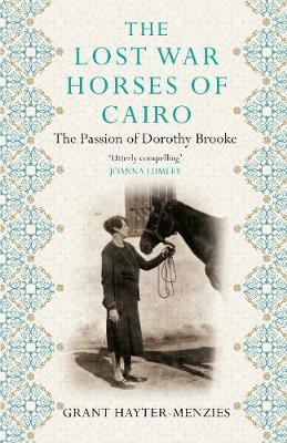 Lost War Horses of Cairo, The: The Passion of Dorothy Brooke
