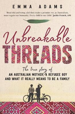 Unbreakable Threads: The true story of an Australian mother, a refugee boy and what it really means to be a family