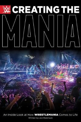 Creating The Mania: An Inside Look at How Wrestlemania Comes...