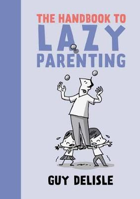 Handbook To Lazy Parenting, The