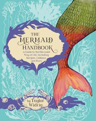 Mermaid Handbook, The: A Guide to the Mermaid Way of Life In...