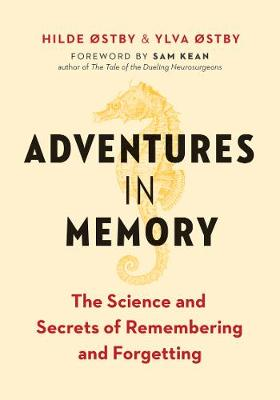 Adventures in Memory: The Science and Secrets of Remembering...