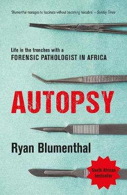Autopsy: Life in the trenches with a forensic pathologist in...